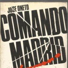 Libros de segunda mano: JOSE ONETO. COMANDO MADRID. EDICIONES B SERIE REPORTER. Lote 245656310