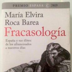Libros de segunda mano: FRACASOLOGÍA: ESPAÑA Y SUS ÉLITES: DE LOS AFRANCESADOS A NUESTROS DÍAS.MARÍA ELVIRA ROCA BAREA. Lote 245987245