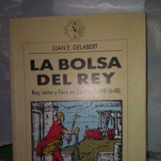 Libros de segunda mano: JUAN E. GELABERT LA BOLSA DEL REY (1598-1648).CRÍTICA. Lote 246189380