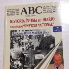 Libros de segunda mano: HISTORIA ÍNTIMA DEL DIARIO ABC JUAN ANTONIO PEREZ MATEOS LIBRO A ESTRENAR !. Lote 246194545