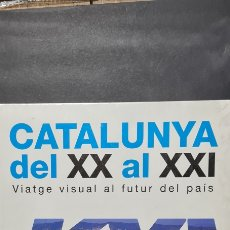 Libros de segunda mano: CATALUNYA DEL XX AL XXI VIATGE VISUAL AL FUTUR DEL PAÍS. LA VANGUARDIA.. Lote 247056380