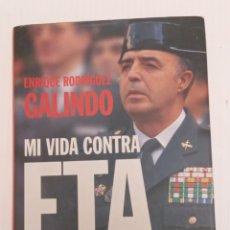 Libros de segunda mano: MI VIDA CONTRA ETA - ENRIQUE RODRÍGUEZ GALINDO - CON CD - LA LUCHA ANTITERRORISTA- PLANETA 2006. Lote 247435305