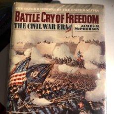 Libros de segunda mano: BATTLE CRY OF FREEDOM: THE CIVIL WAR ERA DE JAMES M. MCPHERSON. Lote 247641340