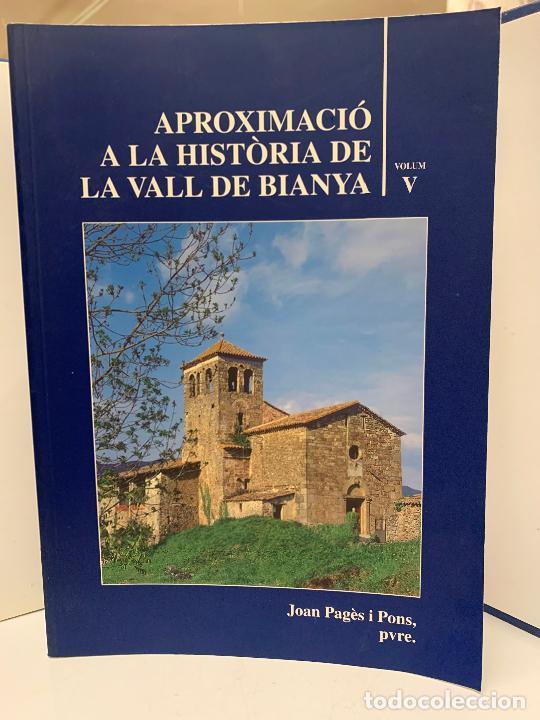 APROXIMACIO A LA HISTORIA DE LA VALL DE BIANYA, TOMO V, JOAN PAGÈS PONS. IMPECABLE (Libros de Segunda Mano - Historia Moderna)