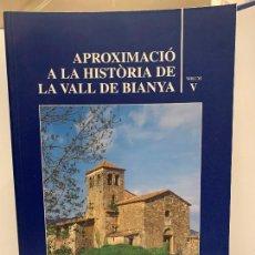 Libros de segunda mano: APROXIMACIO A LA HISTORIA DE LA VALL DE BIANYA, TOMO V, JOAN PAGÈS PONS. IMPECABLE. Lote 248702930