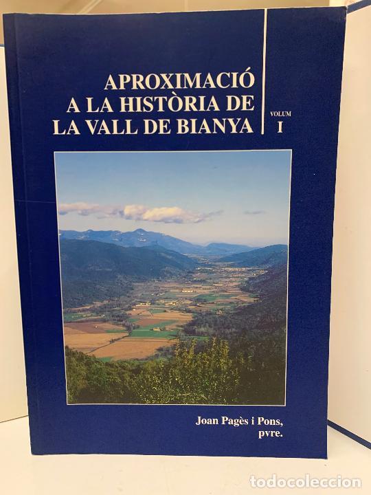 APROXIMACIO A LA HISTORIA DE LA VALL DE BIANYA, TOMO I, JOAN PAGÈS PONS. IMPECABLE (Libros de Segunda Mano - Historia Moderna)