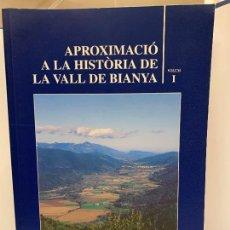 Libros de segunda mano: APROXIMACIO A LA HISTORIA DE LA VALL DE BIANYA, TOMO I, JOAN PAGÈS PONS. IMPECABLE. Lote 248703365