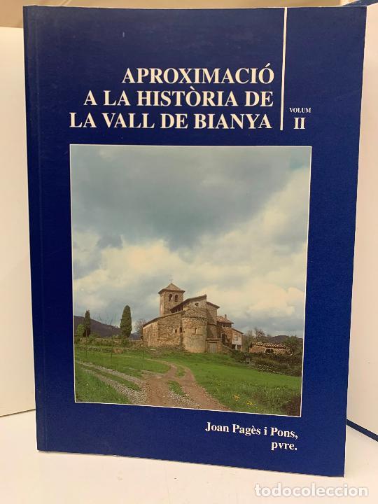 APROXIMACIO A LA HISTORIA DE LA VALL DE BIANYA, TOMO II, JOAN PAGÈS PONS. IMPECABLE (Libros de Segunda Mano - Historia Moderna)
