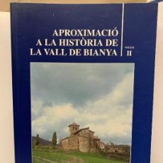 Libros de segunda mano: APROXIMACIO A LA HISTORIA DE LA VALL DE BIANYA, TOMO II, JOAN PAGÈS PONS. IMPECABLE. Lote 248703570