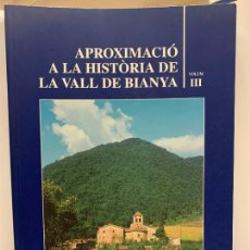 Libros de segunda mano: APROXIMACIO A LA HISTORIA DE LA VALL DE BIANYA, TOMO III, JOAN PAGÈS PONS. IMPECABLE. Lote 248703740