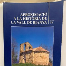 Libros de segunda mano: APROXIMACIO A LA HISTORIA DE LA VALL DE BIANYA, TOMO IV, JOAN PAGÈS PONS. IMPECABLE. Lote 248703965