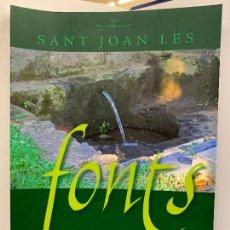 Libros de segunda mano: SANT JOAN LES FONTS, LES SEVES FONTS. MUY ILUSTRADO. HELENA DORCA. IMPECABLE. Lote 248704655