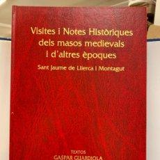 Libros de segunda mano: VISITES I NOTES HISTORIQUES DELS MASOS MEDIEVALS ...,GASPAR GUARDIOLA I JOSEP OLIVERAS. IMPECABLE. Lote 248706175
