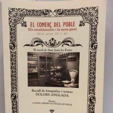 Libros de segunda mano: EL COMERÇ DEL POBLE DE SANT JOAN LES FONTS, DOLORS ANGLADA. IMPECABLE. Lote 248708460