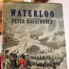 Libros de segunda mano: WATERLOO DE PETER HOFSCHRÖER (MUY RARO). Lote 249264810