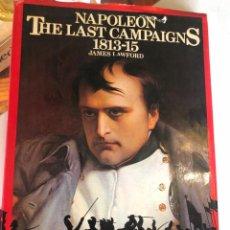 Libros de segunda mano: NAPOLEON: THE LAST CAMPAIGNS, 1813-15 DE JAMES LAWFORD. Lote 249265740