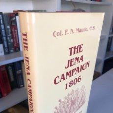Libros de segunda mano: THE JENA CAMPAIGN, 1806 DE FREDERIC NATUSCH MAUDE. Lote 249330145