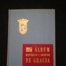 Libros de segunda mano: ÁLBUM HISTÓRICO Y GRÁFICO DE GRACIA. BARCELONA 1950.. Lote 251044305