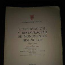 Libros de segunda mano: BARCELONA CONSERVACIÓN Y RESTAURACIÓN DE MONUMENTOS HISTÓRICOS ADOLFO FLORENSA 1966. Lote 251059050