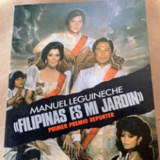 Libros de segunda mano: FILIPINAS ES MI JARDÍN, DE MANU LEGUINECHE (BOLS,4). Lote 251374550