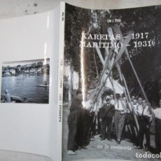 Libros de segunda mano: GALICIA - CLUB MARITIMO KAREPAS 1917/1931 - LINO PAZOS - 2017 95PAG FOTOGRAFIAS B/N + NFO. Lote 251409210