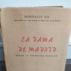 Libros de segunda mano: BONIFACIO GIL : LA FAMA DE MADRID SEGÚN LA TRADICIÓN POPULAR (ACIES, 1958). Lote 251517930