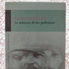 Libros de segunda mano: LA MASCARA DE LOS PODEROSOS ENRIQUE GONZALEZ DURO 20 X 13 X 1,5. Lote 251903320
