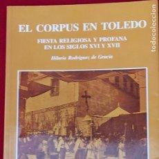 Libros de segunda mano: EL CORPUS EN TOLEDO - FIESTA RELIGIOSA Y PROFANA EN LOS SIGLOS XVI Y XVII.. Lote 252392690