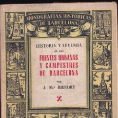 Libros de segunda mano: FUENTES URBANAS Y CAMPESTRES DE BARCELONA - MONOGRAFÍAS HISTÓRICAS DE BARCELONA -DALMAU 1946. Lote 253184320