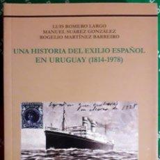 Libros de segunda mano: VV. AA . UNA HISTORIA DEL EXILIO ESPAÑOL EN URUGUAY (1814-1978). Lote 296611668