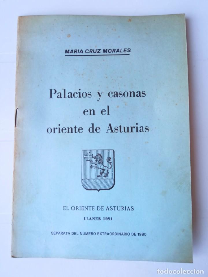 PALACIOS Y CASONAS EN EL ORIENTE DE ASTURIAS. AUTORA: MARÍA CRUZ MORALES (Libros de Segunda Mano - Historia Moderna)
