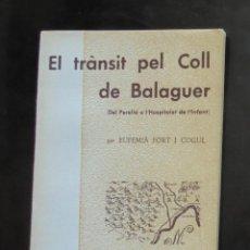 Libros de segunda mano: EL TRÀNSIT PEL COLL DE BALANGUER (DEL PERELLÓ A L'HOSPITALET DE L'INFANT) EUFEMIÀ FORT I COGUL 1974. Lote 254082045