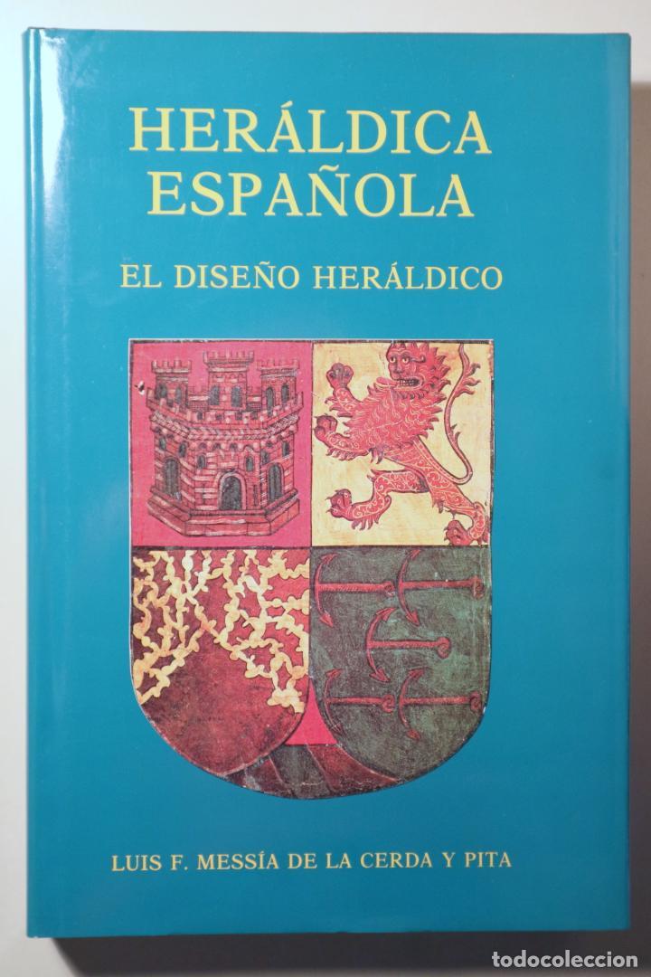 MESSÍA, LUIS F. - HERÁLDICA ESPAÑOLA. DISEÑO HERÁLDICO - MADRID 1990 - MUY ILUSTRADO (Libros de Segunda Mano - Historia Moderna)