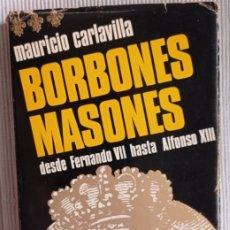 Libros de segunda mano: BORBONES MASONES FRANCMASONERÍA HISTORIA ESPAÑA. Lote 254625775