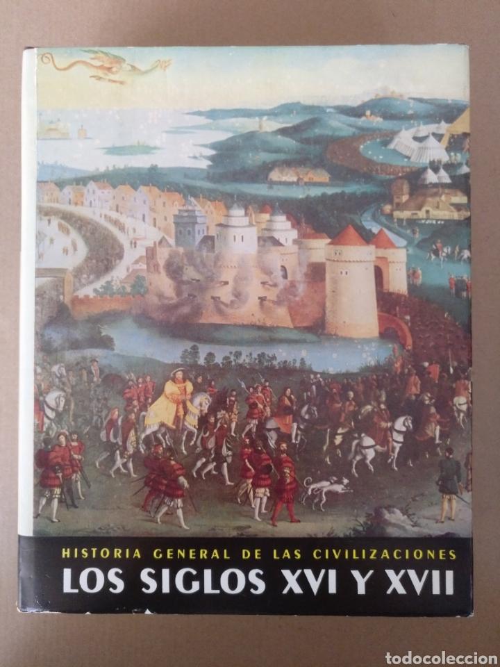 LOS SIGLOS XVI Y XVII. HISTORIA GENERAL DE LAS CIVILIZACIONES. VOLUMEN 4. EDICIONES DESTINO. LIBRO (Libros de Segunda Mano - Historia Moderna)