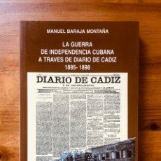 Libros de segunda mano: LA GUERRA DE INDEPENDENCIA CUBANA A TRAVÉS DEL DIARIO DE CÁDIZ. Lote 254942775