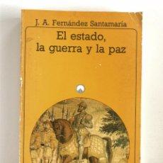 Libros de segunda mano: J. A. FERNÁNDEZ SANTAMARÍA, EL ESTADO, LA GUERRA Y LA PAZ, AKAL. Lote 255444035