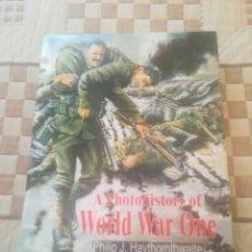 Libros de segunda mano: A PHOTOHISTORY OF WORLD WAR ONE.PHILIP HAYTHORNTHWAITE.PRIMERA GUERRA MUNDIAL.LONDON 1998.. Lote 255457185