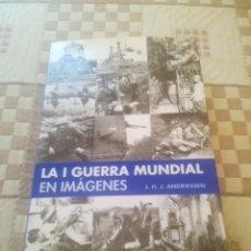 Libros de segunda mano: LA I ( PRIMERA ) GUERRA MUNDIAL EN IMÁGENES.J.H.J.ANDREIESSEN.EDIMAT LIBROS.2003.. Lote 255457860