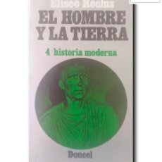 Libros de segunda mano: EL HOMBRE Y LA TIERRA 4. HISTORIA MODERNA. RECLUS, ELISEO. Lote 255934980