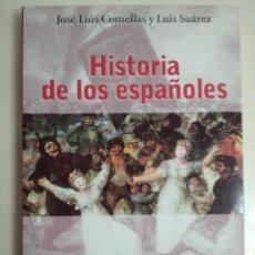 Livres d'occasion: LIBRO HISTORIA DE LOS ESPAÑOLES. JOSE LUIS COMELLAS Y LUIS SUÁREZ. Lote 256056320