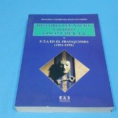 Libros de segunda mano: HISTORIA DEL NACIONALISMO VASCO Y DE E.T.A - E.T.A EN EL FRANQUISMO (1951-1976). Lote 256147455