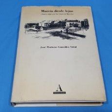 Libros de segunda mano: MURCIA DESDE LEJOS - JOSÉ MARIANO GONZÁLEZ VIDAL. Lote 256148625
