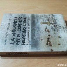 Libros de segunda mano: LA VIOLENCIA EN EL CONFLICTO PALESTINO ISRAELI / MARI CARMEN FORRIOL / LA SEPARACION DE DOS PUEBLOS. Lote 257790850