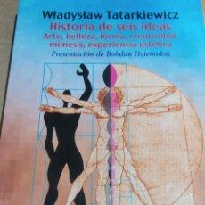 Libros de segunda mano: HISTORIA DE SEIS IDEAS. (TATARKIEWICZ, WLADYSLAW). Lote 258046450