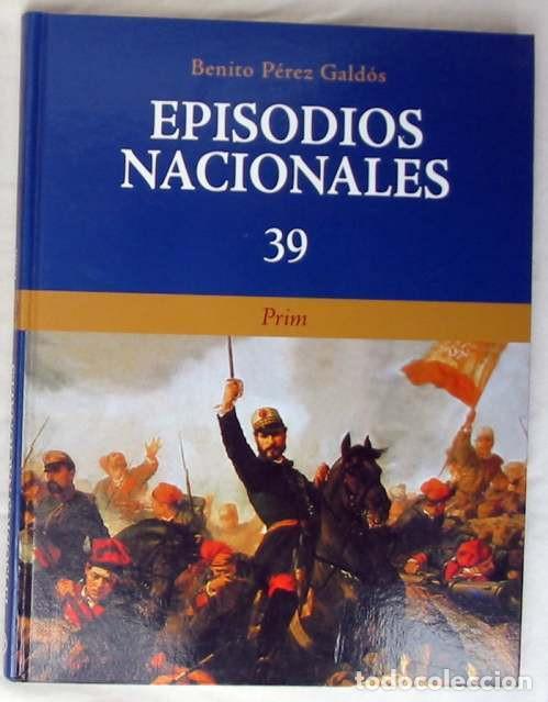 PRIM - EPISODIOS NACIONALES Nº 39 - BENITO PÉREZ GALDOS - CLUB INTERNACIONAL DEL LIBRO 2008 - VER (Libros de Segunda Mano - Historia Moderna)