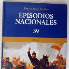 Libros de segunda mano: PRIM - EPISODIOS NACIONALES Nº 39 - BENITO PÉREZ GALDOS - CLUB INTERNACIONAL DEL LIBRO 2008 - VER. Lote 259908660