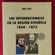 Livres d'occasion: LOS INTERNACIONALES EN LA REGIÓN ESPAÑOLA 1868-1872 - ABEL PAZ - ANARQUISMO BAKUNIN. Lote 260619635