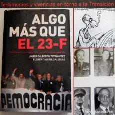Libros de segunda mano: ALGO MÁS QUE EL 23-F LIBRO TRANSICIÓN POLÍTICA ESPAÑA GOLPE DE ESTADO 23F DEMOCRACIA CESID MILITARES. Lote 261358890