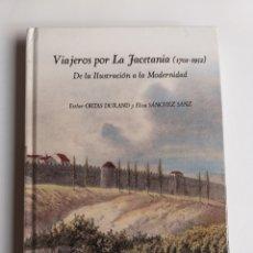 Libros de segunda mano: VIAJEROS POR LA JACETANIA 1701 1932. DE LA ILUSTRACIÓN A LA MODERNIDAD . . TEMAS ARAGONESES. Lote 261532225